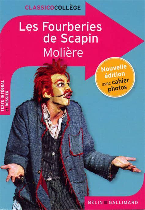 libro les fourberies de scapin livre les fourberies de scapin moli 232 re belin gallimard classico coll 232 ge 9782701164373