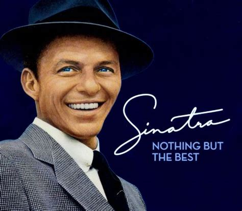 best of frank sinatra songs nothing but the best the frank sinatra collection frank