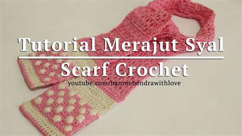 Syal Scarf Jrk Pattern Scarf P7bbcd crochet tutorial merajut syal scarf crochet bobble v stitch with subtitles my