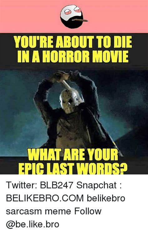 Best Movie Memes - 25 best memes about horror movie horror movie memes