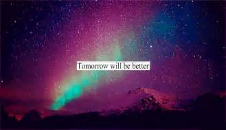 Tomorrow will be better pictures photos and images for facebook