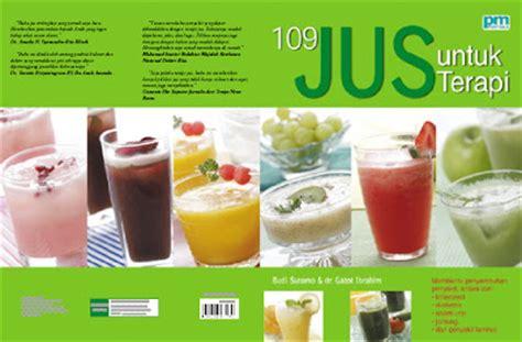 Buku Ensiklopedia Jus Juice Buah Dan Sayur Untuk Penyembuhan gizi dan kuliner by budi 109 resep jus buah dan sayuran untuk terapi beragam penyakit