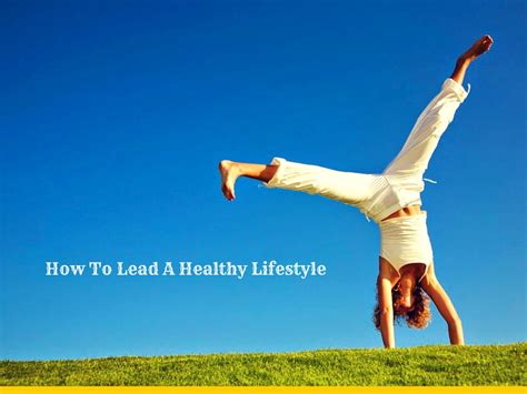 how to a the lead how to lead a healthy lifestyle