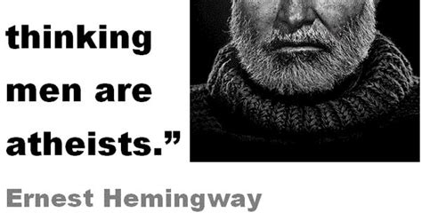 ernest hemingway biography religion quot all thinking men are atheists quot ernest hemingway