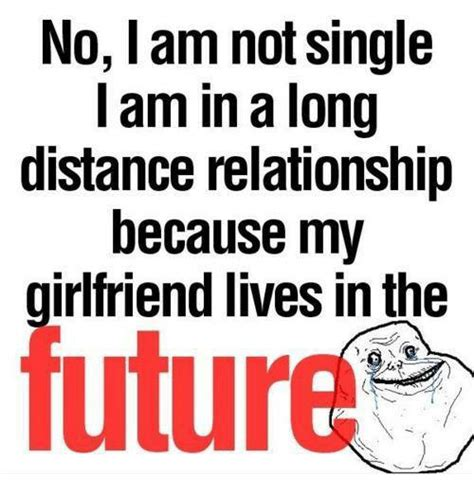 I Am Not Single no am not single i am in a distance relationship