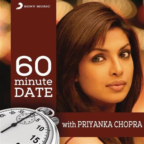 download free mp3 song of priyanka chopra in my city 60 minute date with priyanka chopra songs download 60