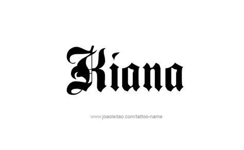 tattoo of name kiana kiana name tattoo designs