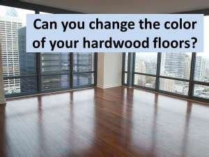 can you change the color of your hardwood flooring can you change the color of your