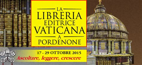 librerie pordenone libreria vaticana a pordenone 54 relatori per 12 incontri