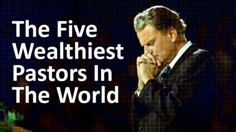 top 10 richest pastors in the world in 2018 with net worth the five wealthiest pastors in the world