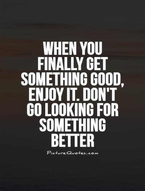 Finally Something Goes Right For Ans by Looking For Something Quotes Quotesgram