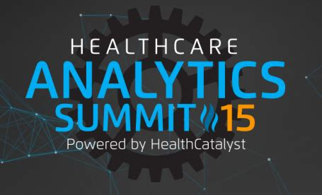 healthcare analytics summit summit insights healthcare analytics big pophealth healthcare analytics summit 15 thcb