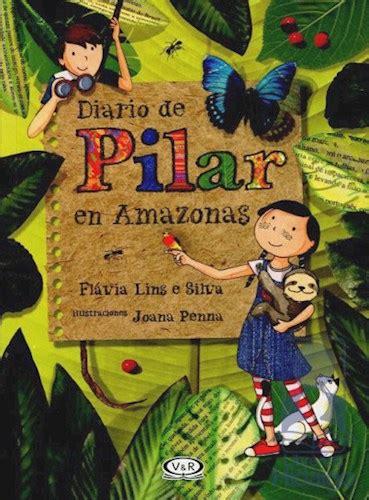libro saga els pilars de diario de pilar en amazonas por lins e silva flavia 9789876129183 c 250 spide com