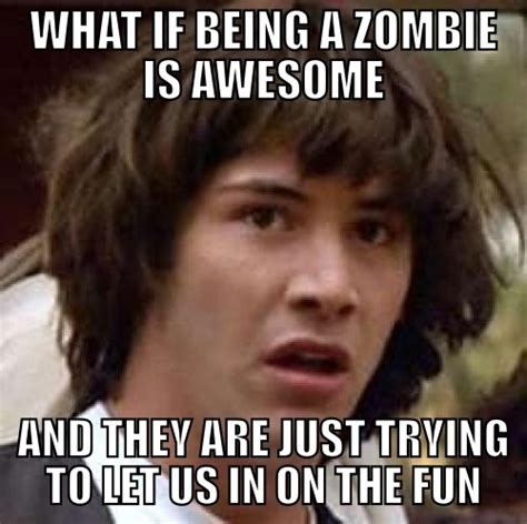 Memes About Being Awesome - zombie memes image memes at relatably com