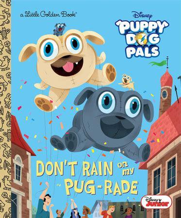 puppy pals house don t on my pug rade disney junior puppy pals penguin random house canada