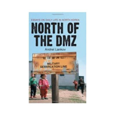 Of The Dmz Essays On Daily In Korea Pdf by Koreanamericanstory Org Of The Dmz Essays On Daily In Korea By Andrei Lankov