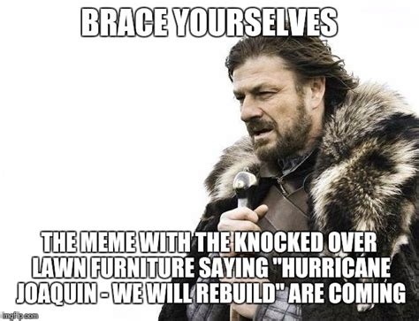 Brace Yourselves Meme Maker - brace yourselves x is coming meme imgflip