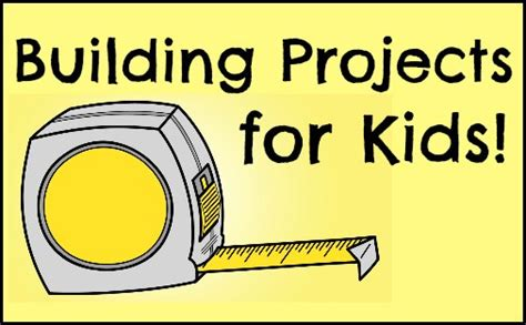 Simple Home Plans To Build building projects for kids