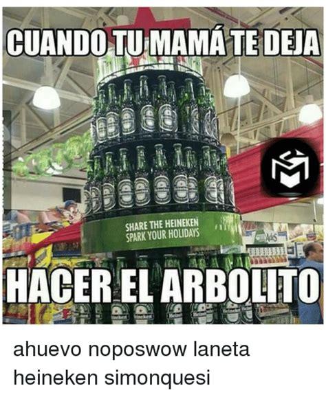 Heineken Meme - cuando tu mama te deja share the heineken spark your