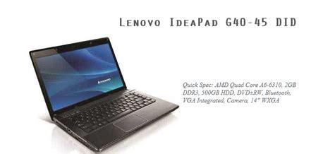 Dan Spesifikasi Laptop Lenovo Ideapad G40 45 lenovo ideapad g40 45 did laptop murah untuk pelajar perawatan dan perbaikan laptop