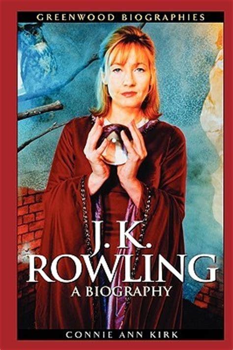 biography jk rowling book j k rowling a biography by connie ann kirk reviews