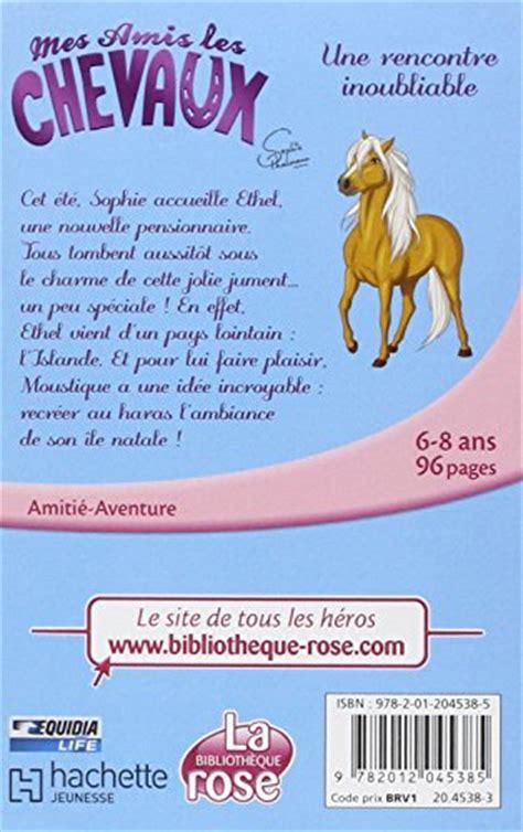 libro sophie tome 5 libro mes amis les chevaux tome 6 une rencontre inoubliable di sophie thalmann natacha godeau