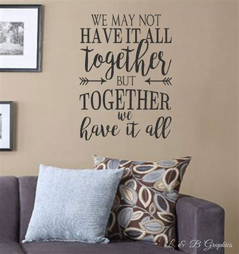 home decor decals we may not it all together but together we it