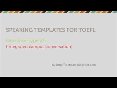 Toefl Speaking Templates Question Type 5 Youtube Toefl Speaking Template