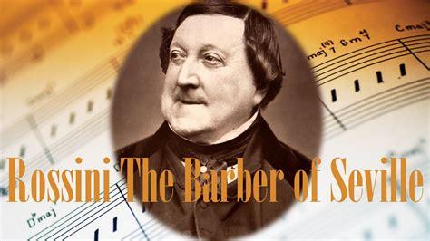 best of rossini rossini barber of seville opera best opera songs of all