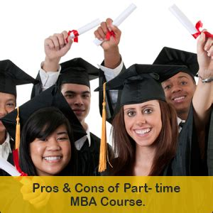 Mba Lacture Timeing by Pros Cons Of Part Time Mba Course