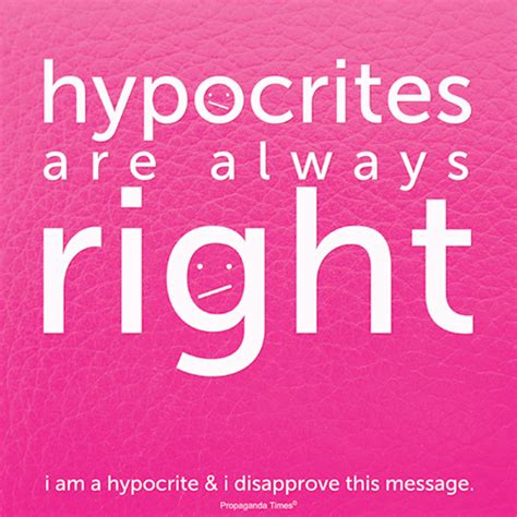 Is A Hypocrite by Hypocrite Quotes Quotesgram