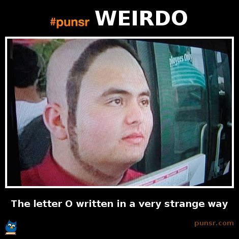 Weirdo Meme - punsr weirdo meme punsr com there is a joke in every