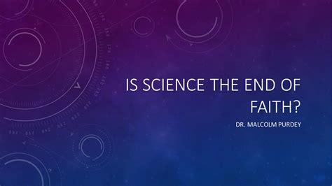 the end of faith is science the end of faith es north terrace