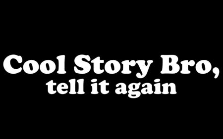 wallpaper cool again cool story bro tell it again funny entertainment