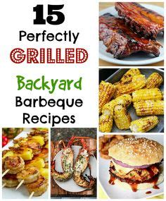 Backyard Bbq Food 1000 Images About Grill Recipes On Bbq Menu