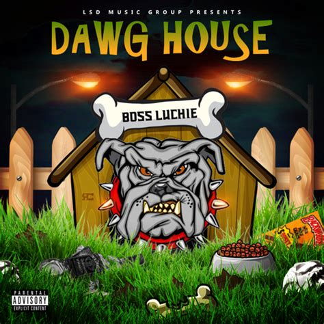 dawg house boss luchie dawg house spinrilla