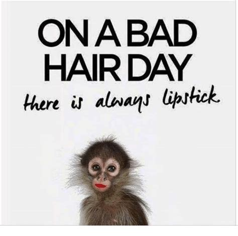 Bad Hair Day Meme - ona bad hair day there ir always lipstick bad meme on me me