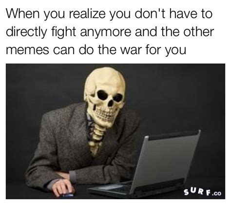 Skeleton Memes - they do it for me skeleton war know your meme