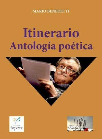 libro antologa potica itinerario antolog 205 a po 201 tica benedetti mario sinopsis del libro rese 241 as criticas