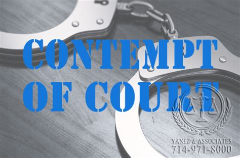 Contempt In Probate And Family Court Mba by Contempt Of Court Orders Attorneys In Orange County Ca