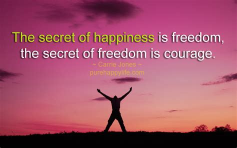 Freedom Is positive quote the secret of happiness is freedom the