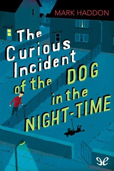 libro the invisible dog libro the curious incident of the dog in the night time de mark haddon descargar gratis ebook epub