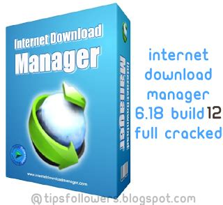 idm free download full version latest 2014 internet download manager idm 6 18 build 12 cracked