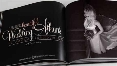 Wedding Album Design In Lightroom it s new class thursday kelby s photoshop insider