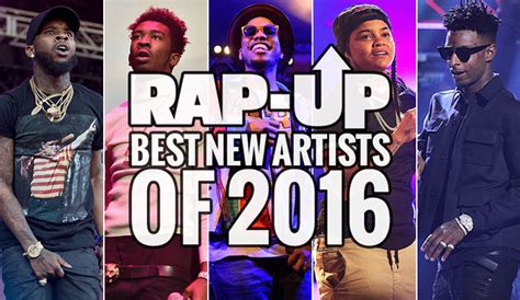 rap up s 10 best new artists of 2016 rap up rap up