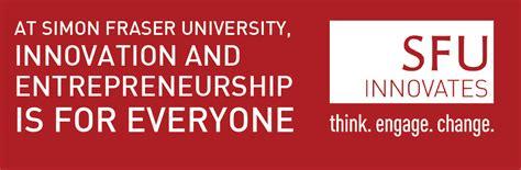 Mba In Innovation And Entrepreneurship In Usa by Sfu Entrepreneurship And Innovation Courses Simon Fraser