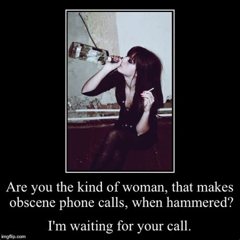 Obscene Memes - are you the kind of woman that makes obscene phone calls