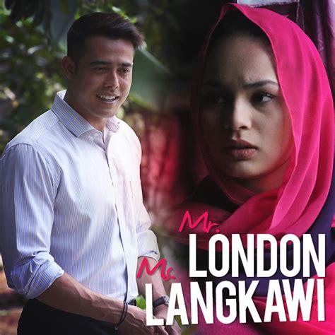 Film Malaysia Mr London Ms Langkawi | drama mr london ms langkawi