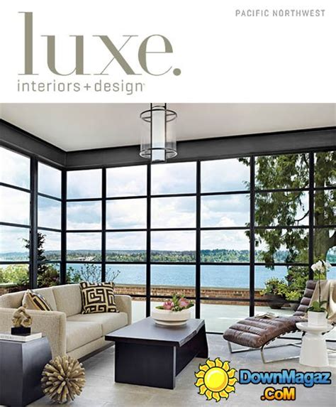 luxe home interior luxe interior design pacific northwest spring 2013