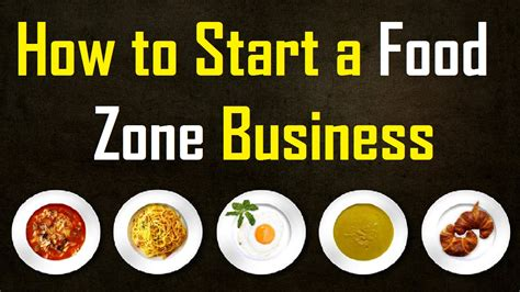 how to start a food zone business business daily 24